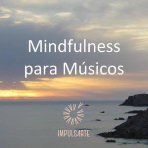 mindfulness para músicos, mindfulness valencia, marta g. garay, impulsarte psicología