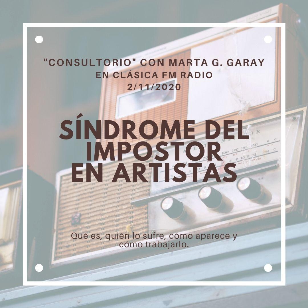síndrome impostor, clásica fm radio, Marta G Garay Psicología Impulsarte Musicos Bailarines Actores Miedo Escénico