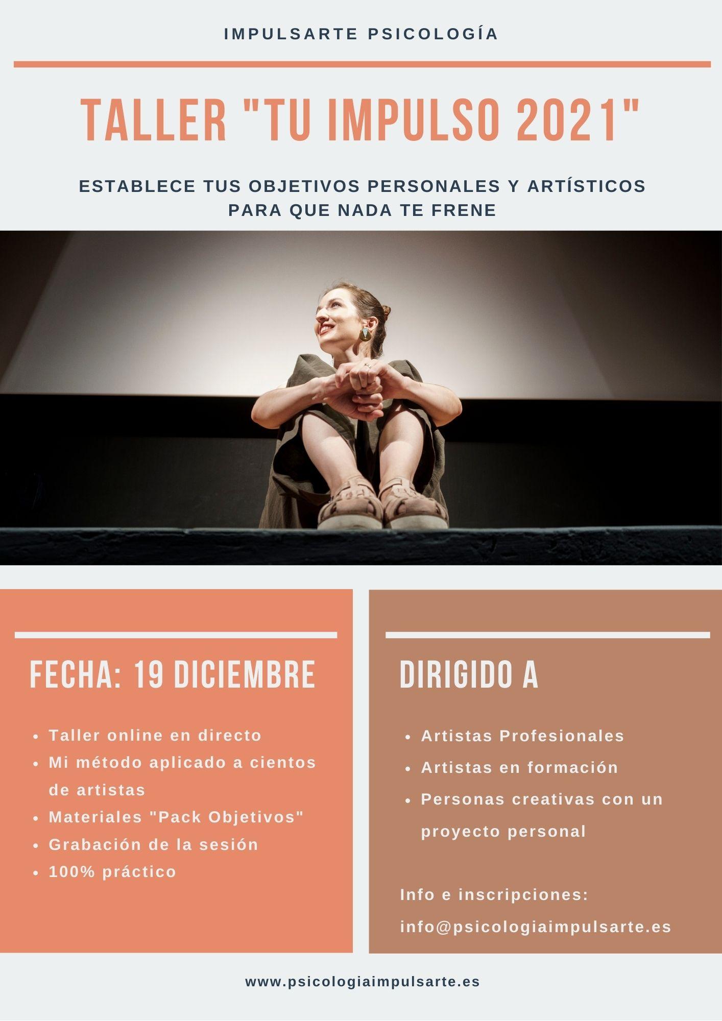 Tu impulso 2021, objetivos,Marta G Garay Psicología Impulsarte Musicos Bailarines Actores Miedo Escénico